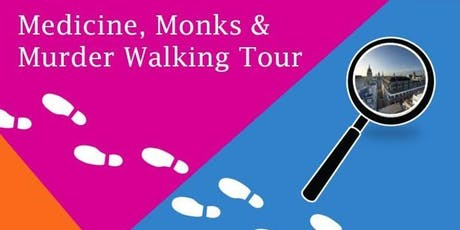 Medicine, Monks and Murder Walking Tours tickets