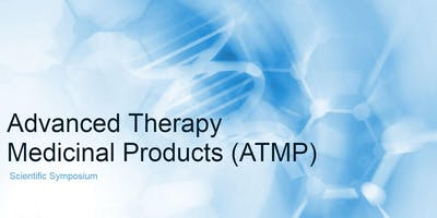 Advanced Therapy Medicinal Products (ATMP): Drug Development Symposium
