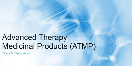 Advanced Therapy Medicinal Products (ATMP): Drug Development Symposium tickets
