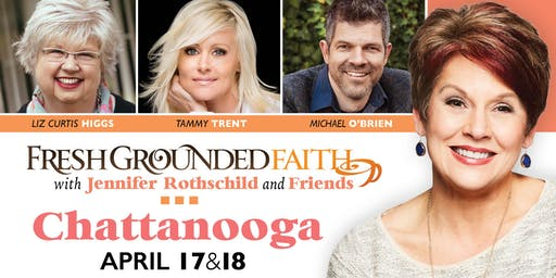 Fresh Grounded Faith - Chattanooga, TN - Apr 17-18, 2020