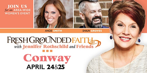 Fresh Grounded Faith - Conway, AR - Apr 24-25, 2020