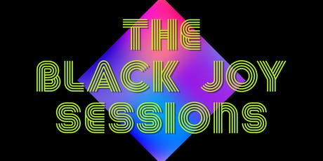 The Black Joy Sessions tickets
