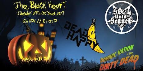 SJC Presents A Haunting Halloween Night- SLUTS/Dead Happy/ Dirty Dead tickets