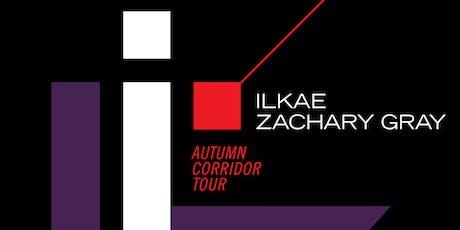 Ilkae w/ Zachary Gray & Camcussion tickets