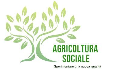Agricoltura Sociale: sperimentare una nuova ruralità biglietti