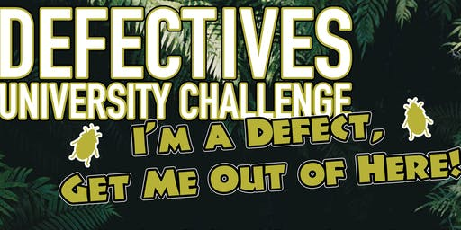 Defectives University Challenge - I'm A Defect Get Me Out Of Here!