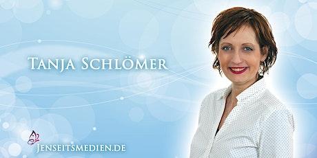 Botschaften aus dem Jenseits mit Tanja Schlömer und Elke Schneider. Tickets