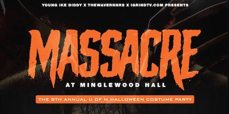 The Massacre At Minglewood Hall: U of M Halloween Costume Party tickets