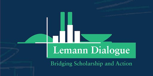 Lemann Dialogues 2019: Bridging Scholarship and Action