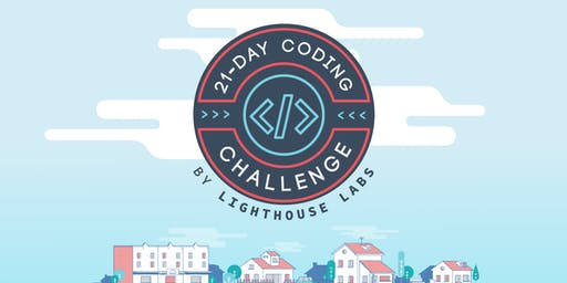 21-Day Coding Challenge Prep Workshop presented by Lighthouse Labs