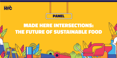 Intersections: The Future of Sustainable Food @ The Made in NYC Pop-Up