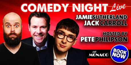 Comedy Night Live featuring Jamie Sutherland, Jack Carroll & Pete Philipson tickets