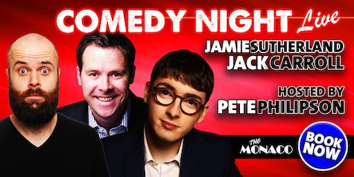 Comedy Night Live featuring Jamie Sutherland, Jack Carroll & Pete Philipson