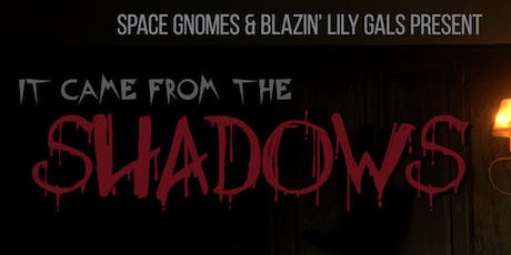 it came from the Shadows... tickets