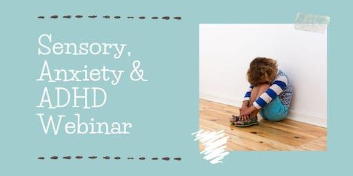 Sensory, Anxiety & ADHD Webinar