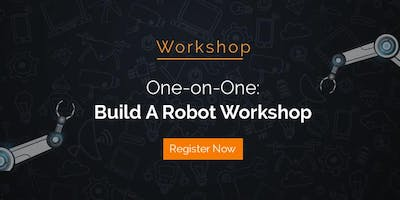 One-on-One Build a Robot (RPA) Workshop