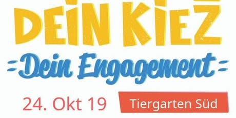 Dein Kiez Dein Engagement! - Tiergarten Süd Edition Tickets
