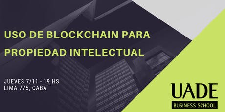 Uso de Blockchain para propiedad intelectual entradas