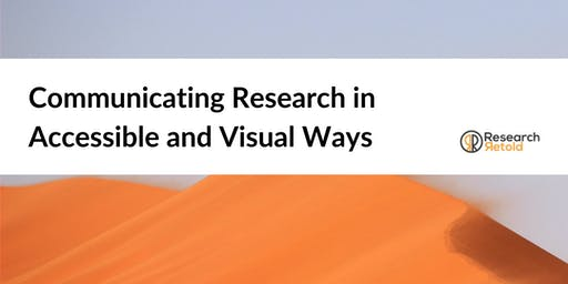 Communicating Research in Accessible and Visual Ways