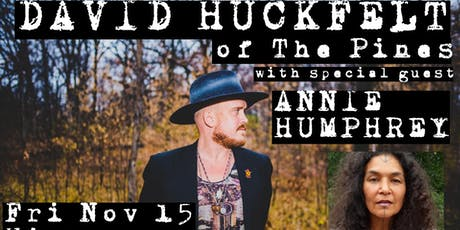 David Huckfelt (of The Pines) with special guest Annie Humphrey tickets