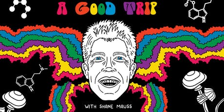 Laughs at Taft's w/ Shane Mauss and 'A Good Trip' tickets