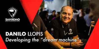 """Danilo Llopis: developing the """"dream machine"""""""