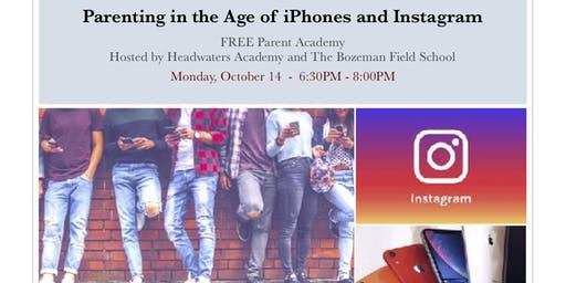 Parent Academy: Parenting in the Age of iPhones and Instagram