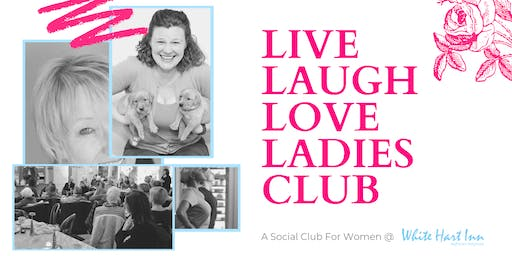 Live Laugh Love Ladies Club North Wiltshire & Glos