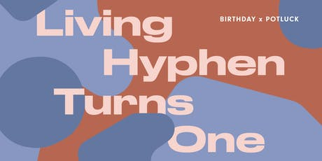 Living Hyphen's 1st Birthday tickets