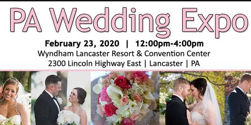 Pa Wedding Expo - Lancaster - February 23, 2020