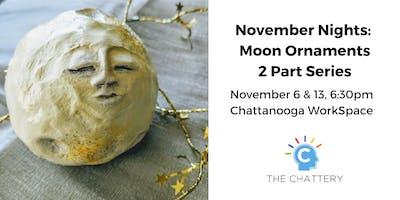 November Nights: Moon Ornaments - 2 Part Series