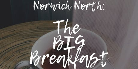 Norwich North BIG Breakfast - Business Networking - Expand your connections tickets