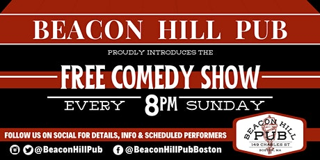BEACON HILL PUB FREE SUNDAY COMEDY SHOW tickets