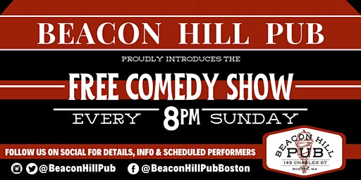 BEACON HILL PUB FREE SUNDAY COMEDY SHOW