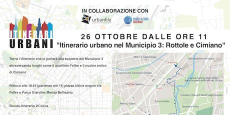 Itinerario Urbano nel Municipio 3 ROTTOLE E CIMIANO biglietti