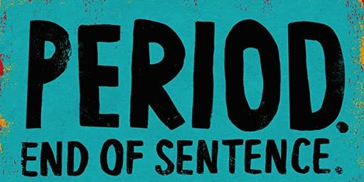 Film Screening & Panel Discussion: Period. End of Sentence