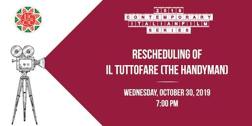Rescheduling of Il Tuttofare (The Handyman)