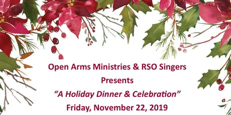 """Open Arms Ministries-RSO Singers Presents """"A Holiday Dinner & Celebration"""" tickets"""