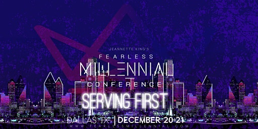 The Fearless Millennial Conference- Serving First
