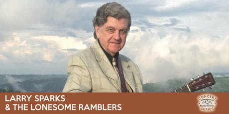 Larry Sparks & the Lonesome Ramblers - TVOTFC Concert Series tickets