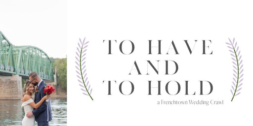 To Have & To Hold: A Frenchtown Wedding Crawl