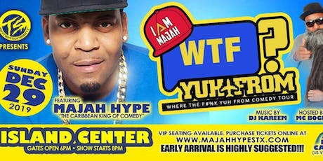 """MAJAH HYPE'S  """"WHERE YUH FROM"""" COMEDY TOUR tickets"""