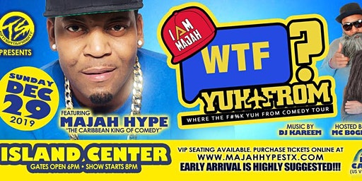 """MAJAH HYPE'S  """"WHERE YUH FROM"""" COMEDY TOUR"""