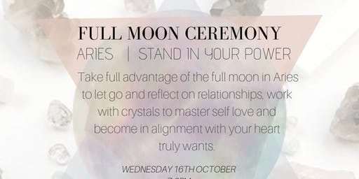 FULL MOON CEREMONY | ARIES | STAND IN YOUR POWER