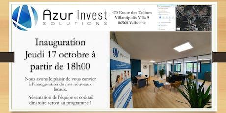 Inauguration des nouveaux locaux ; Azur Invest Solutions billets
