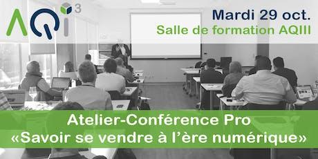 """Atelier - Conférence Pro """"Savoir se vendre à l'ère numérique"""" billets"""