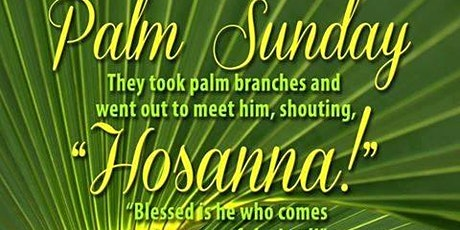 Palm Sunday of the Lord's Passion Saturday 5:30 Mass tickets