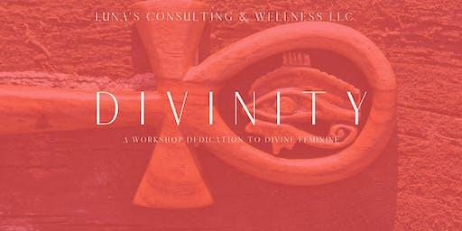 Divinity: A Workshop Dedication to Divine Feminine