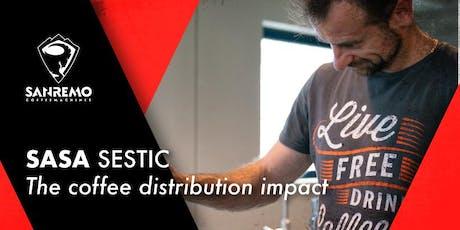 Sasa Sestic: the coffee distribution impact tickets