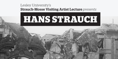 Strauch-Mosse Visiting Artist Lecture presents Hans Strauch tickets